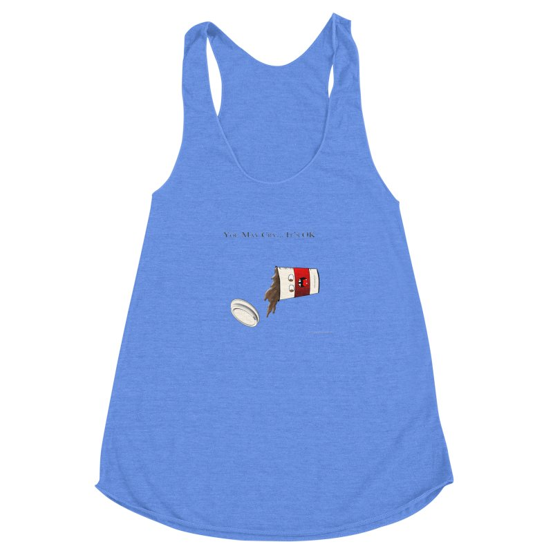 You May Cry... It's OK (Red) Women's Racerback Triblend Tank by Every Drop's An Idea's Artist Shop