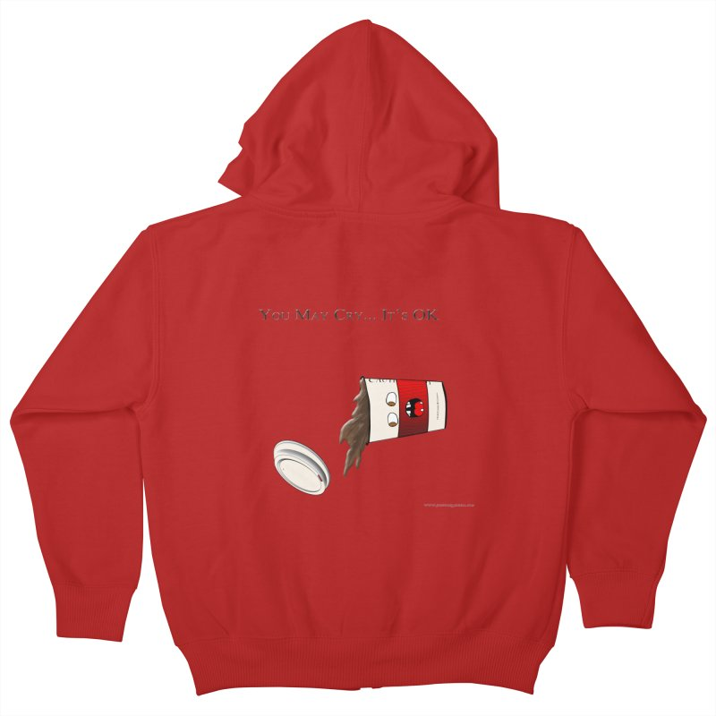 You May Cry... It's OK (Red) Kids Zip-Up Hoody by Every Drop's An Idea's Artist Shop