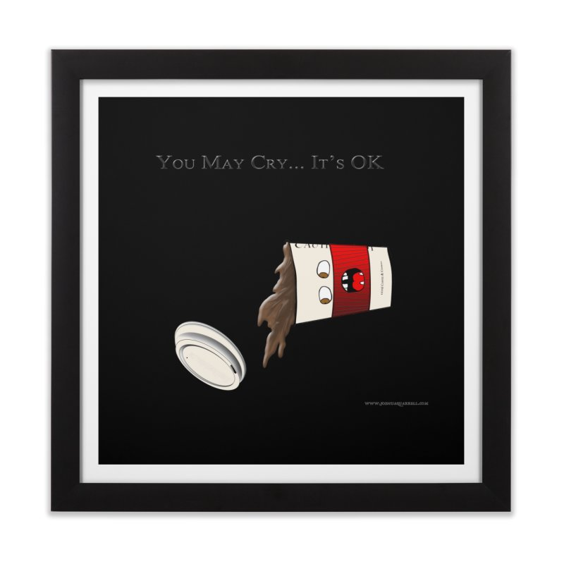 You May Cry... It's OK (Red) Home Framed Fine Art Print by Every Drop's An Idea's Artist Shop