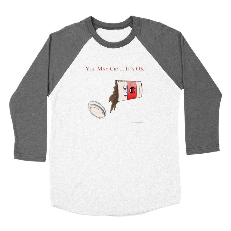 You May Cry... It's OK (Red) Women's Longsleeve T-Shirt by Every Drop's An Idea's Artist Shop