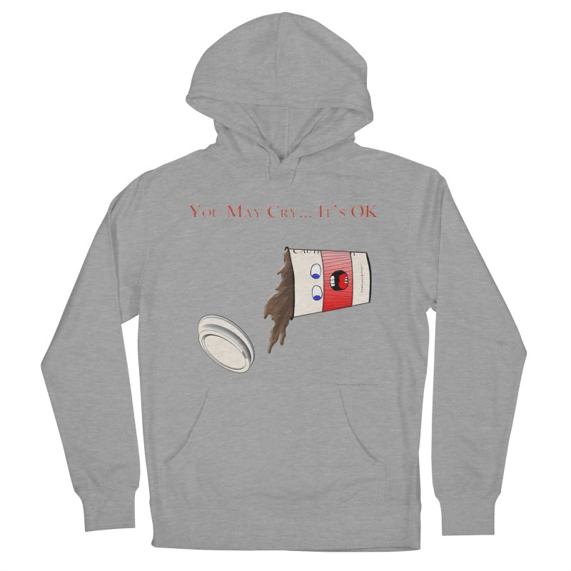 You May Cry... It's OK (Red) Women's Pullover Hoody by Every Drop's An Idea's Artist Shop