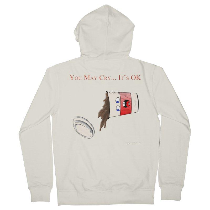 You May Cry... It's OK (Red) Men's Zip-Up Hoody by Every Drop's An Idea's Artist Shop