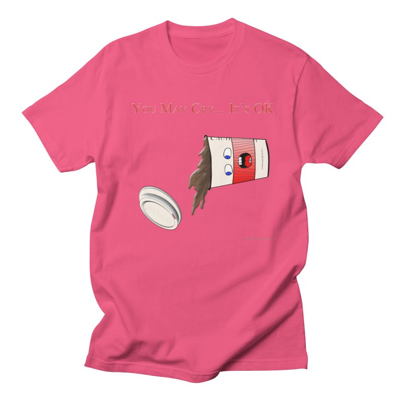 You May Cry... It's OK (Red) Men's T-Shirt by Every Drop's An Idea's Artist Shop
