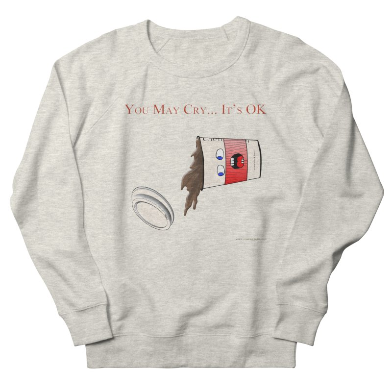 You May Cry... It's OK (Red) Men's Sweatshirt by Every Drop's An Idea's Artist Shop
