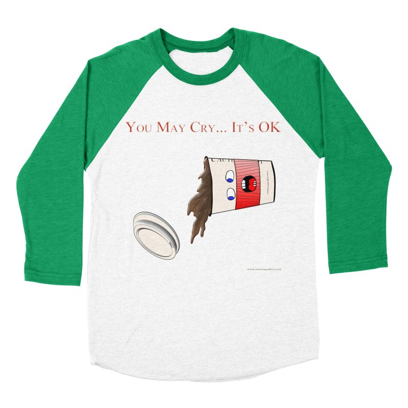 You May Cry... It's OK (Red) Men's Baseball Triblend T-Shirt by Every Drop's An Idea's Artist Shop