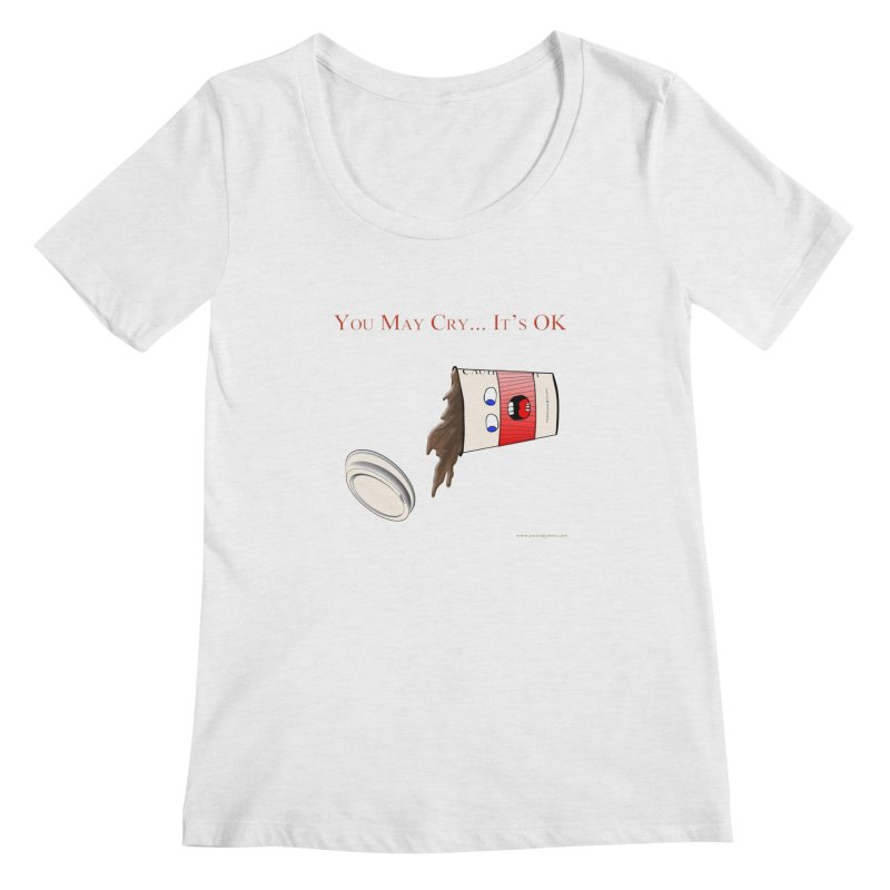 You May Cry... It's OK (Red) Women's Scoop Neck by Every Drop's An Idea's Artist Shop