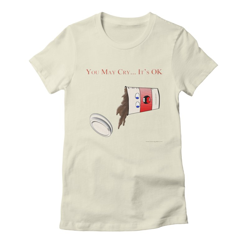 You May Cry... It's OK (Red) Women's T-Shirt by Every Drop's An Idea's Artist Shop