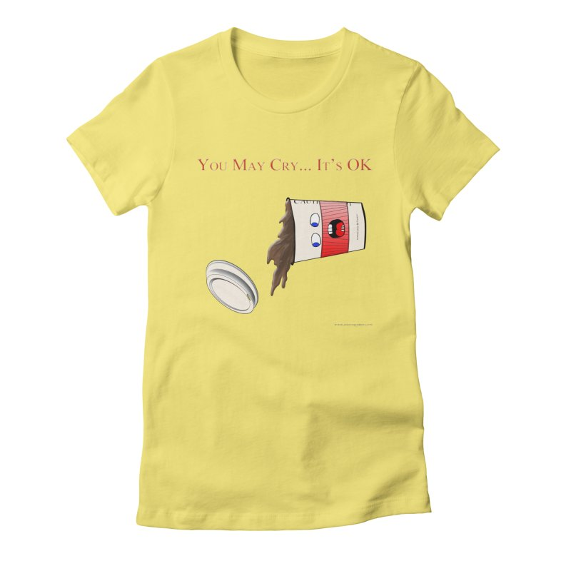 You May Cry... It's OK (Red) Women's Fitted T-Shirt by Every Drop's An Idea's Artist Shop