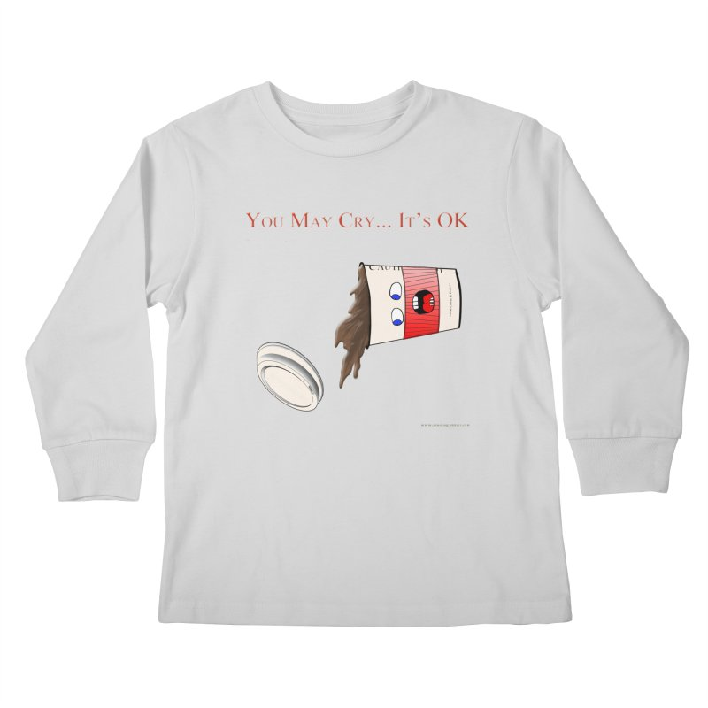 You May Cry... It's OK (Red) Kids Longsleeve T-Shirt by Every Drop's An Idea's Artist Shop