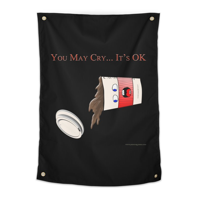 You May Cry... It's OK (Red) Home Tapestry by Every Drop's An Idea's Artist Shop