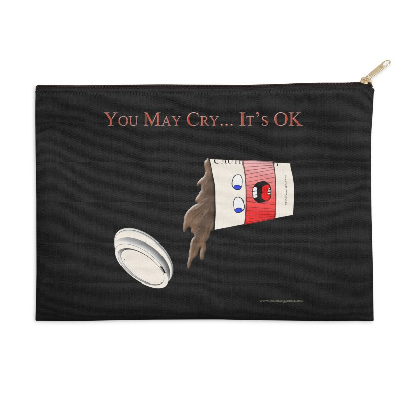 You May Cry... It's OK (Red) Accessories Zip Pouch by Every Drop's An Idea's Artist Shop