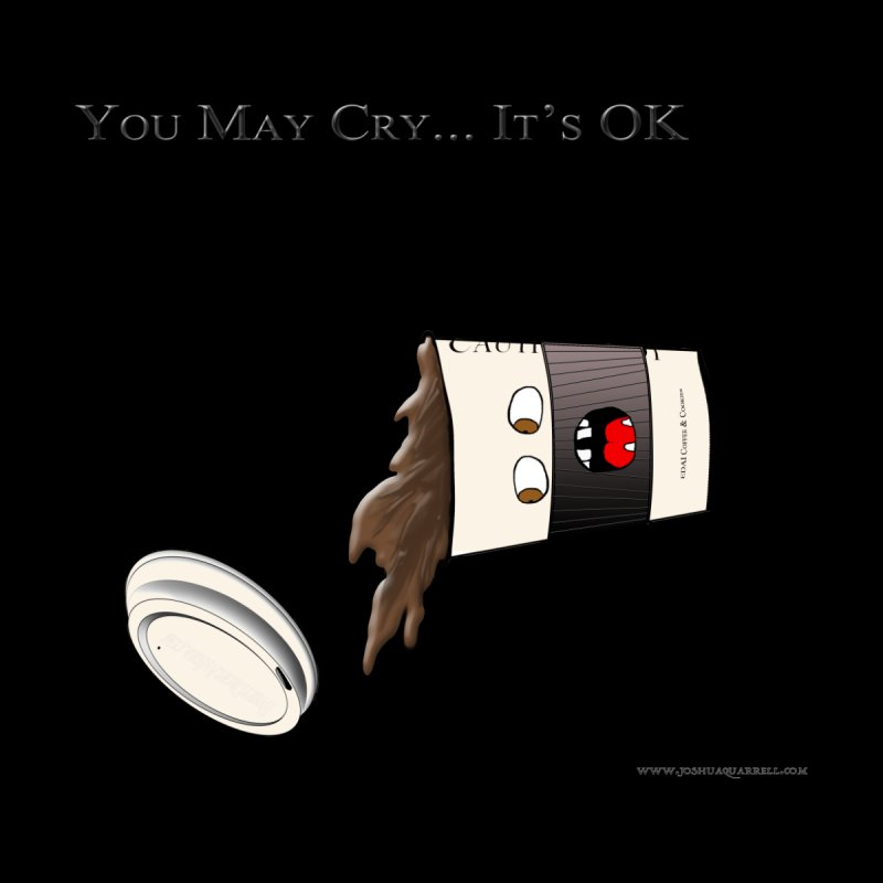 You May Cry... It's OK (Black) Home Duvet by Every Drop's An Idea's Artist Shop