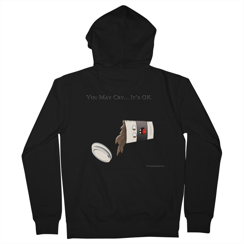 You May Cry... It's OK (Black) Women's Zip-Up Hoody by Every Drop's An Idea's Artist Shop