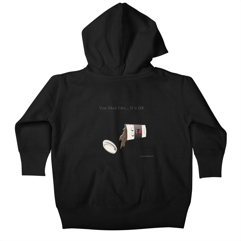You May Cry... It's OK (Black) Kids Baby Zip-Up Hoody by Every Drop's An Idea's Artist Shop