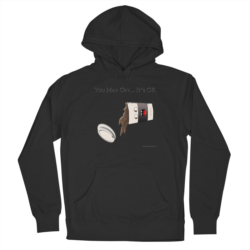 You May Cry... It's OK (Black) Women's Pullover Hoody by Every Drop's An Idea's Artist Shop