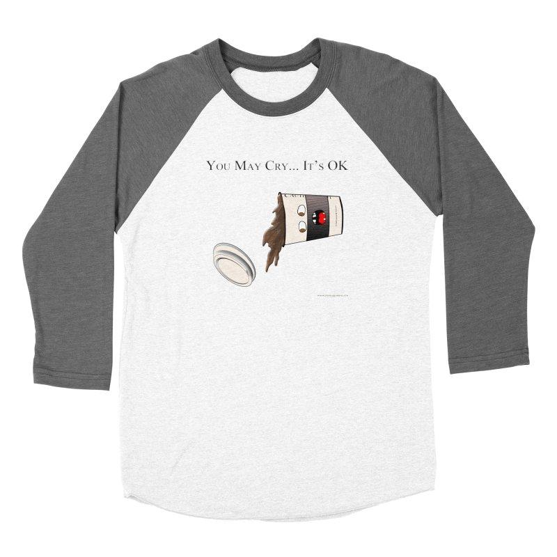 You May Cry... It's OK (Black) Women's Longsleeve T-Shirt by Every Drop's An Idea's Artist Shop