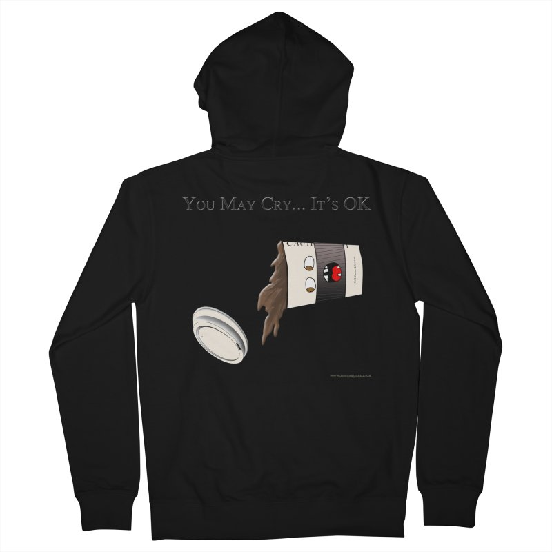 You May Cry... It's OK (Black) Men's Zip-Up Hoody by Every Drop's An Idea's Artist Shop