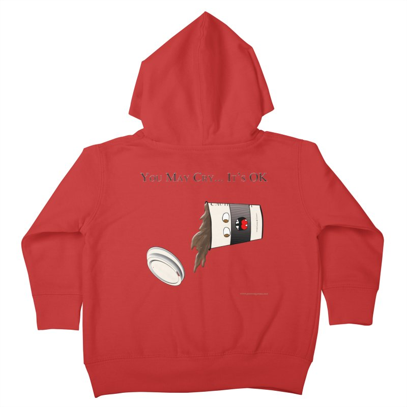 You May Cry... It's OK (Black) Kids Toddler Zip-Up Hoody by Every Drop's An Idea's Artist Shop
