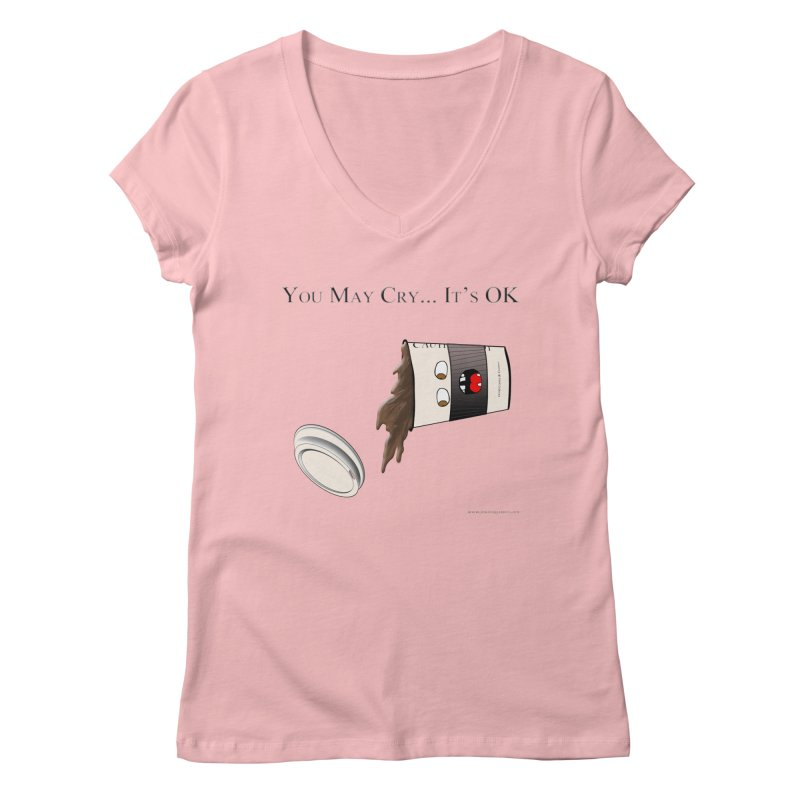 You May Cry... It's OK (Black) Women's V-Neck by Every Drop's An Idea's Artist Shop