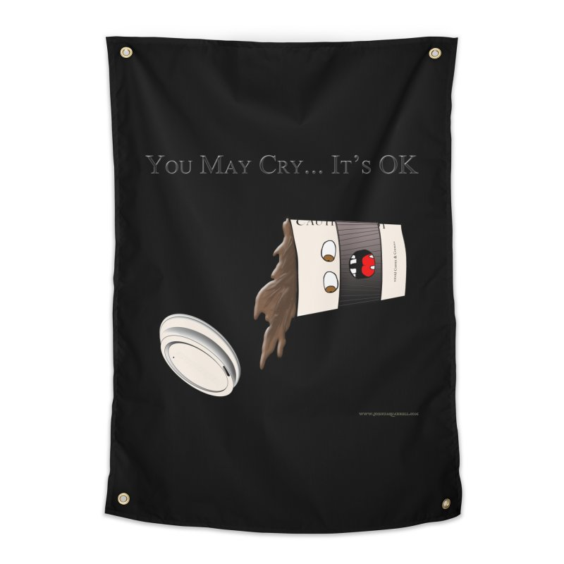 You May Cry... It's OK (Black) Home Tapestry by Every Drop's An Idea's Artist Shop