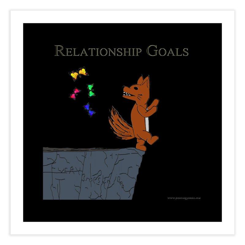 Relationship Goals Home Fine Art Print by Every Drop's An Idea's Artist Shop