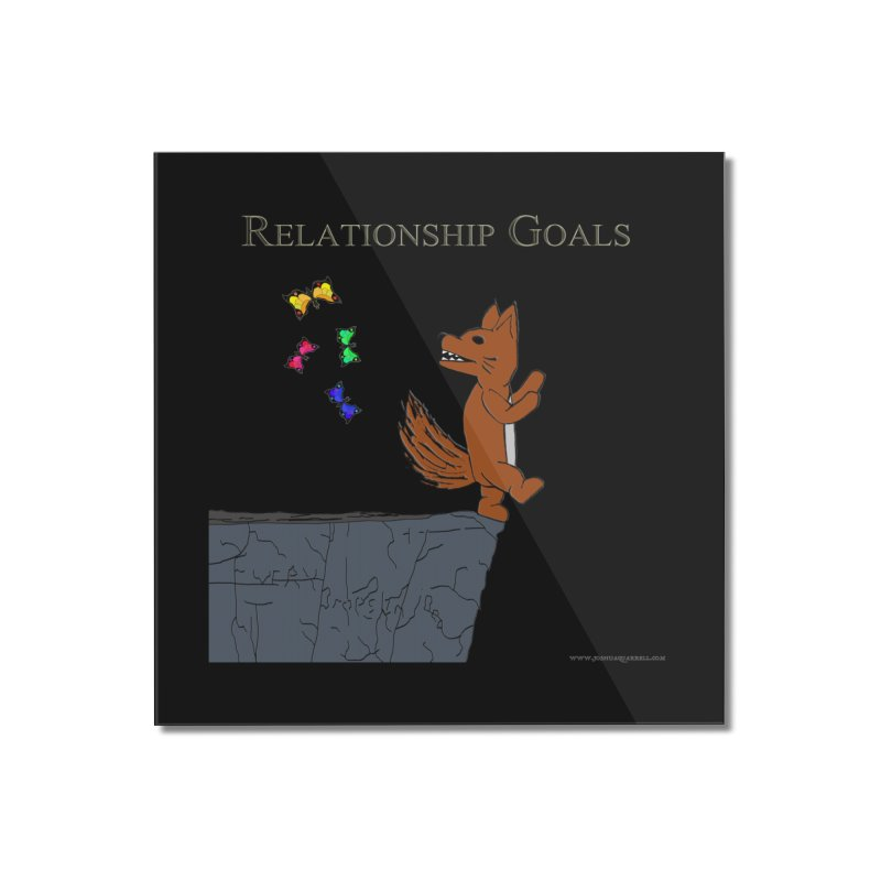 Relationship Goals Home Mounted Acrylic Print by Every Drop's An Idea's Artist Shop
