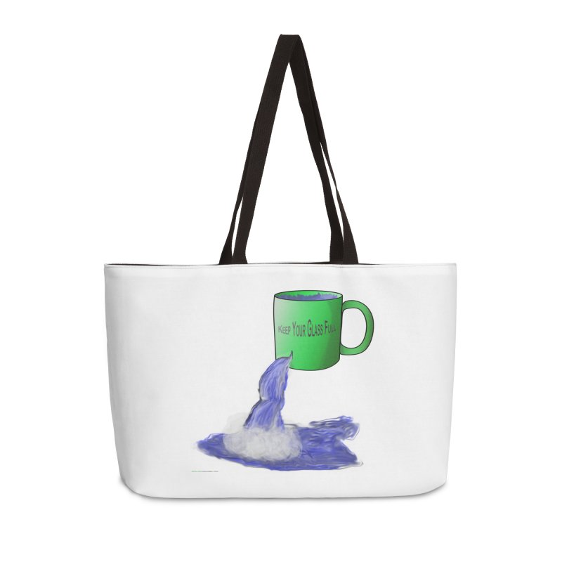 Keep Your Glass Full Accessories Bag by Every Drop's An Idea's Artist Shop