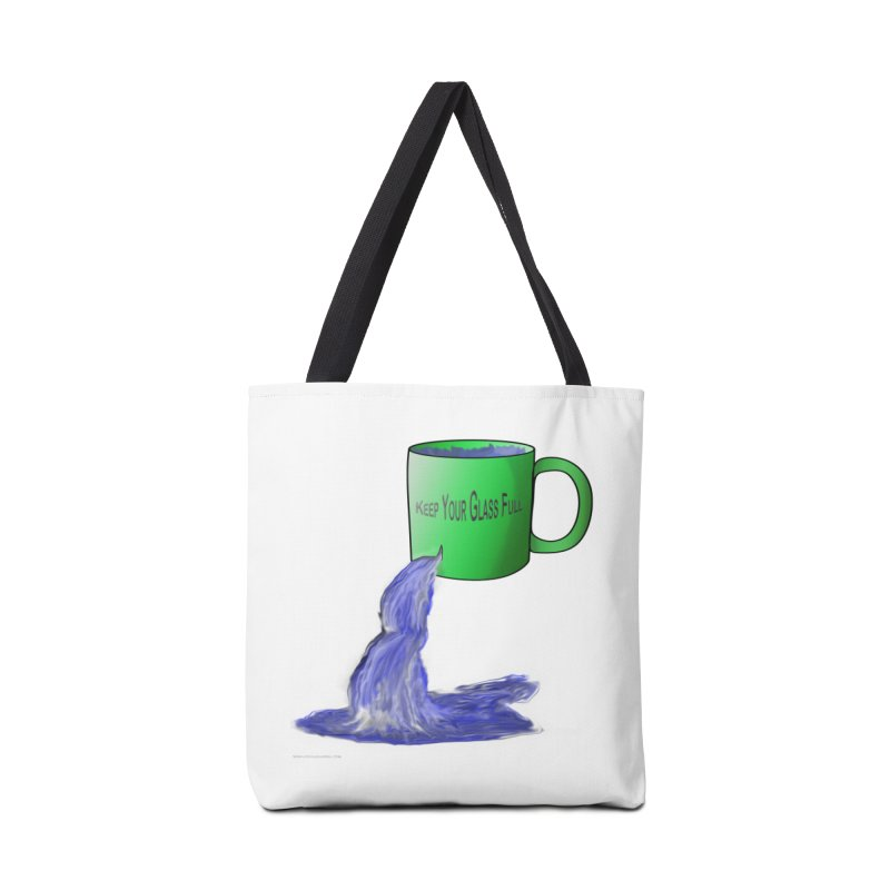 Keep Your Glass Full v2 Accessories Bag by Every Drop's An Idea's Artist Shop