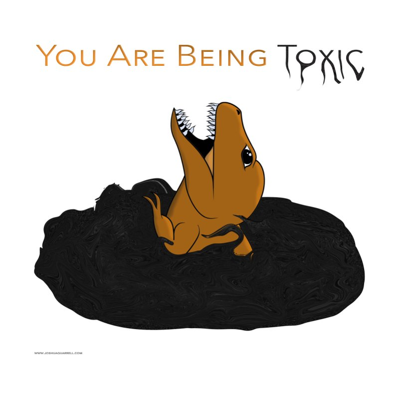 You Are Being Toxic Accessories Phone Case by Every Drop's An Idea's Artist Shop