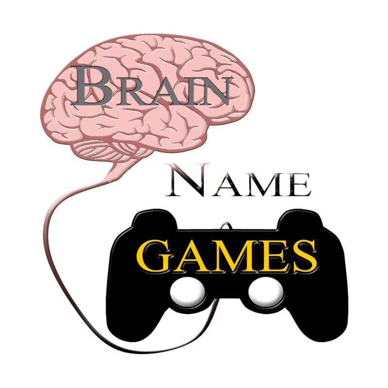 Brain Name Games Feminie T-Shirt by Every Drop's An Idea's Artist Shop