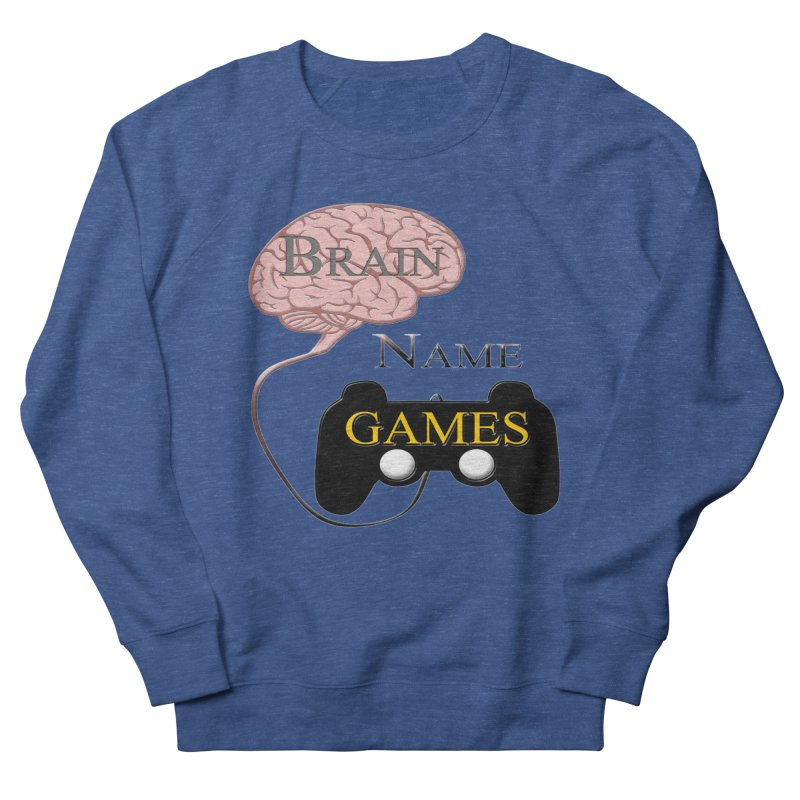 Brain Name Games Men's Sweatshirt by Every Drop's An Idea's Artist Shop