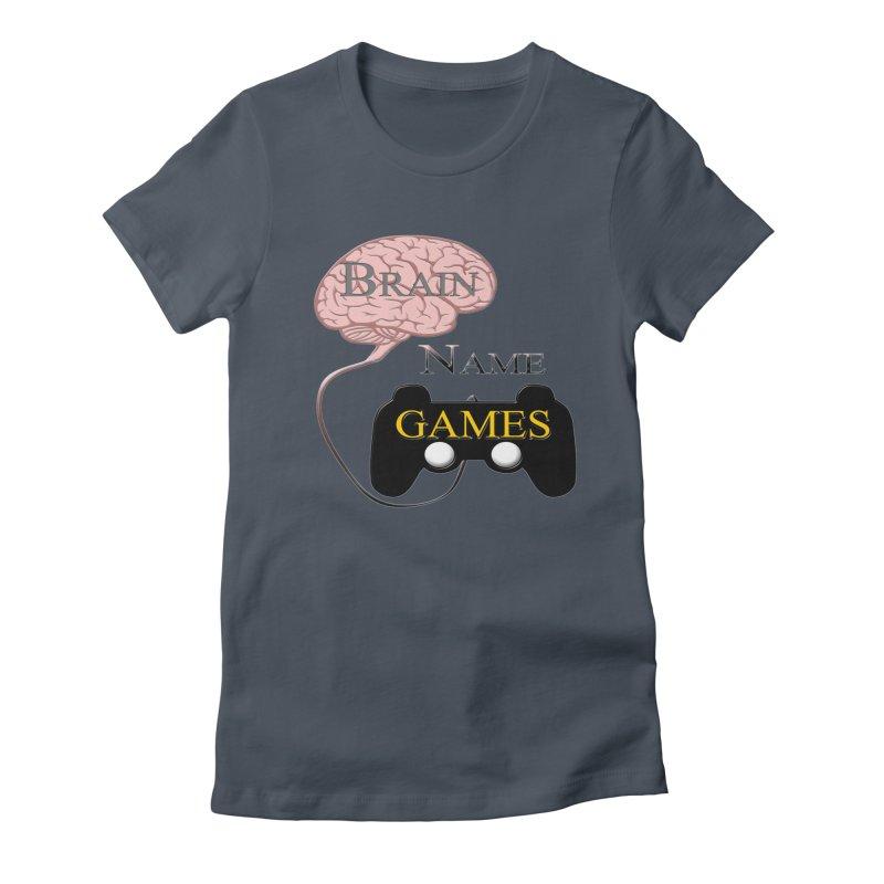 Brain Name Games Feminie T-Shirt by Every Drop's An Idea's Artist Shop