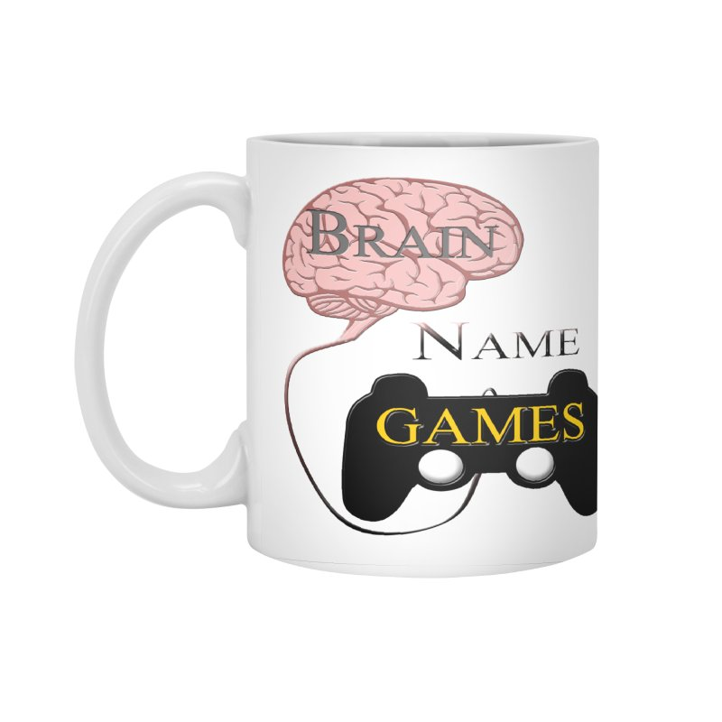 Brain Name Games Accessories Mug by Every Drop's An Idea's Artist Shop