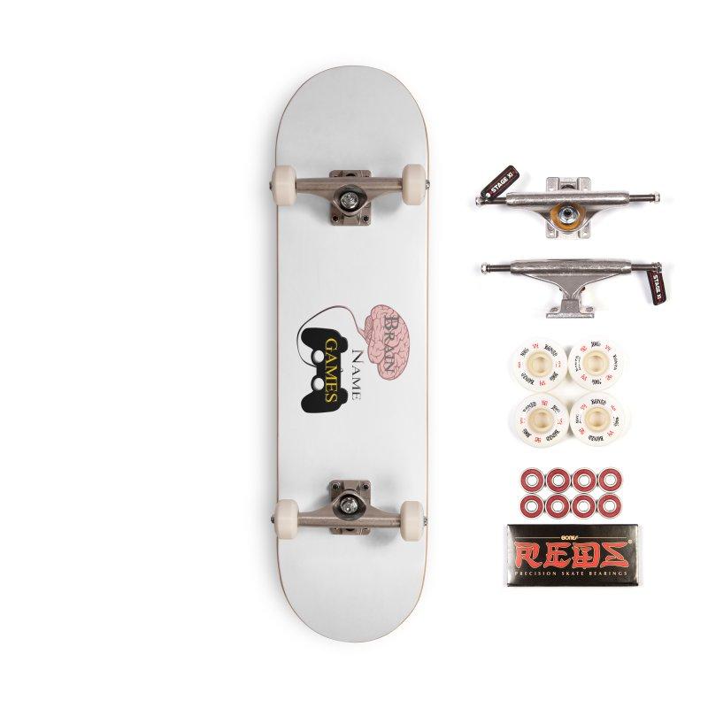 Brain Name Games Accessories Skateboard by Every Drop's An Idea's Artist Shop