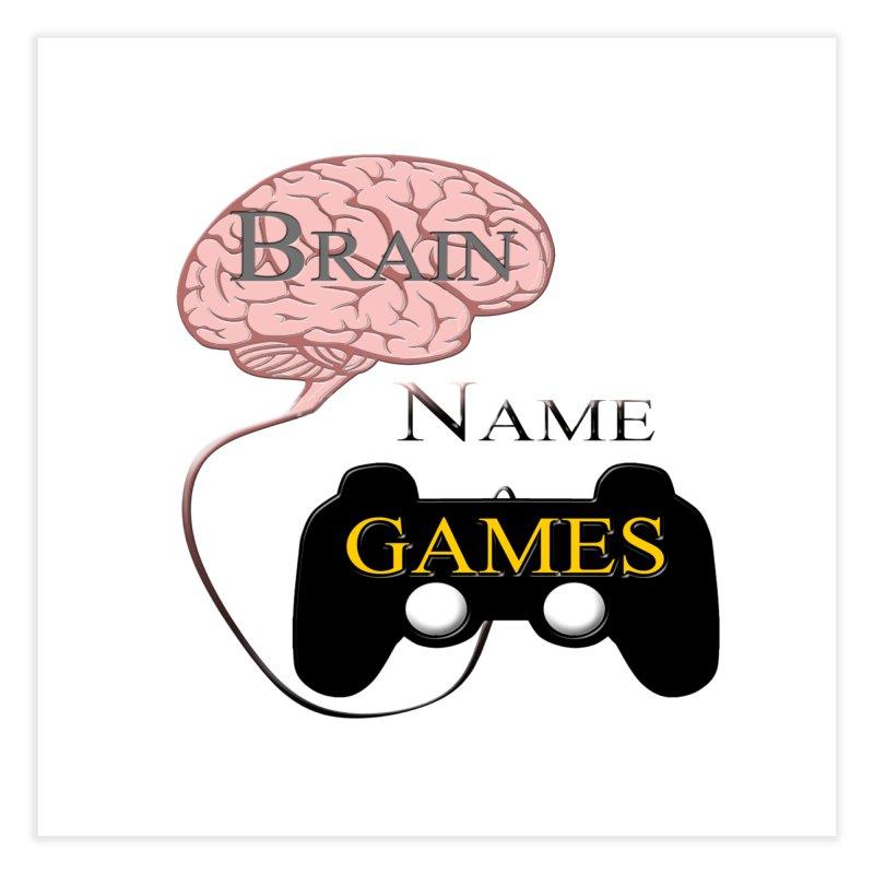 Brain Name Games Home Fine Art Print by Every Drop's An Idea's Artist Shop