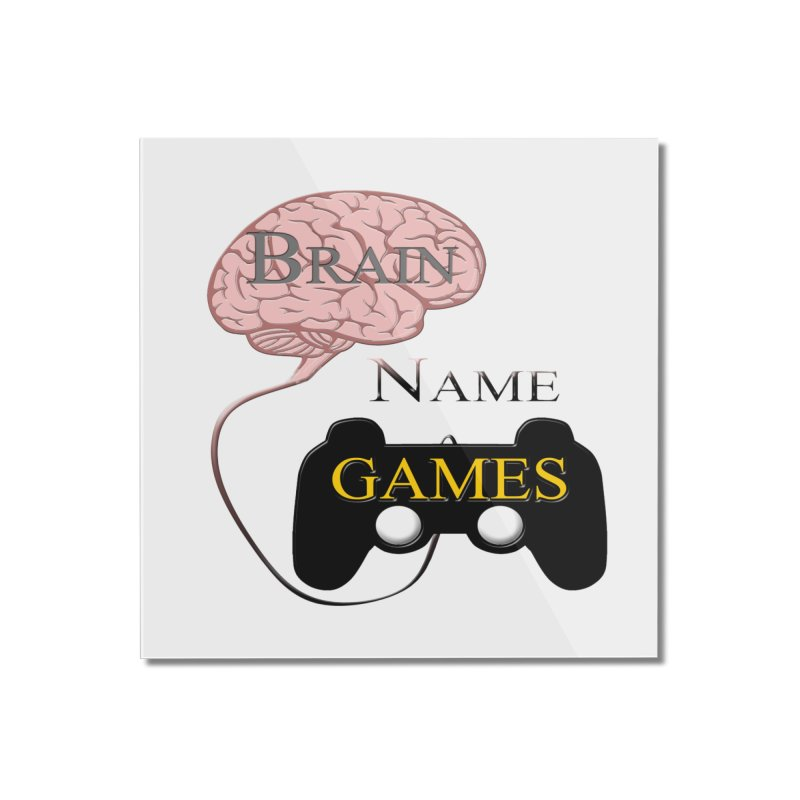 Brain Name Games Home Mounted Acrylic Print by Every Drop's An Idea's Artist Shop