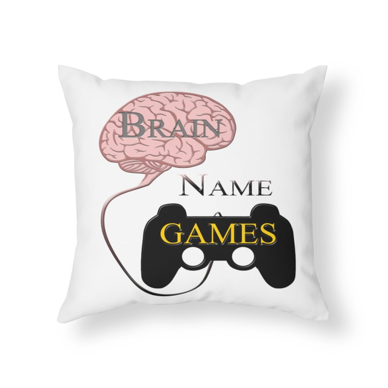 Brain Name Games Home Throw Pillow by Every Drop's An Idea's Artist Shop