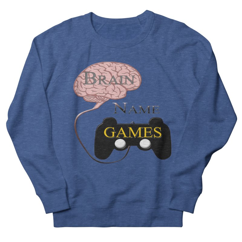 Brain Name Games in Men's Sweatshirt Heather Royal by Every Drop's An Idea's Artist Shop