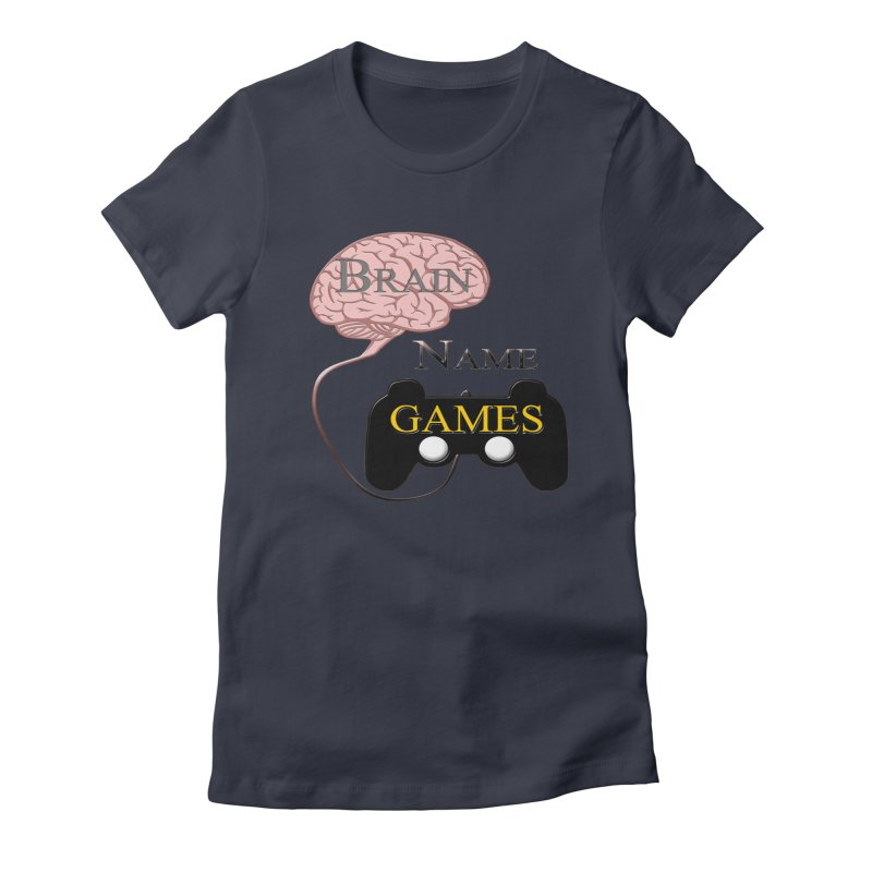 Brain Name Games Women's Fitted T-Shirt by Every Drop's An Idea's Artist Shop