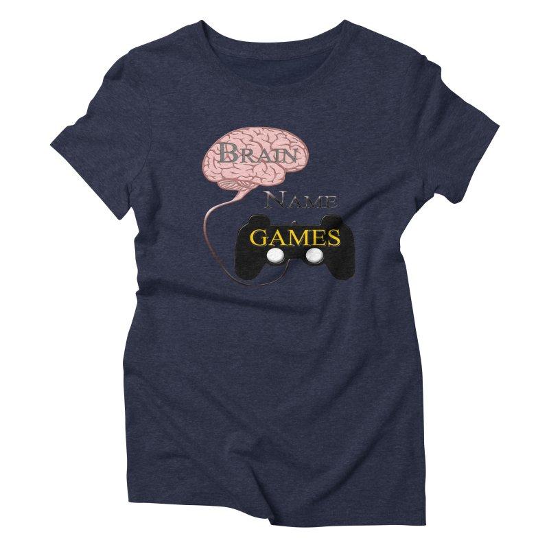 Brain Name Games Women's Triblend T-shirt by Every Drop's An Idea's Artist Shop