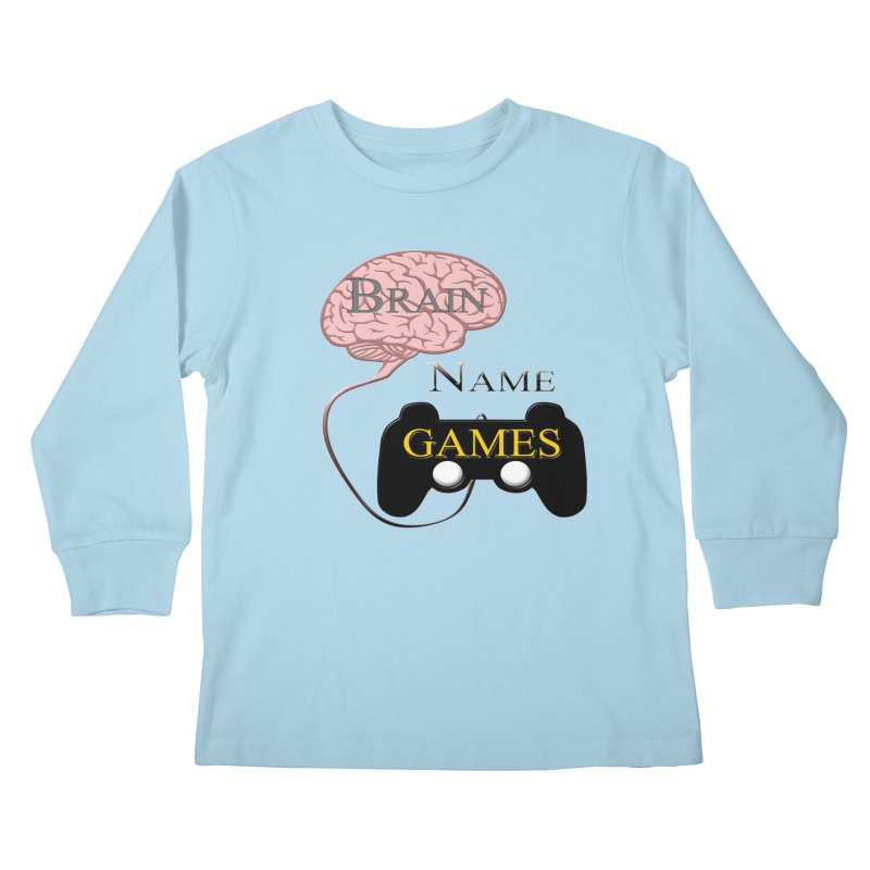 Brain Name Games Kids Longsleeve T-Shirt by Every Drop's An Idea's Artist Shop