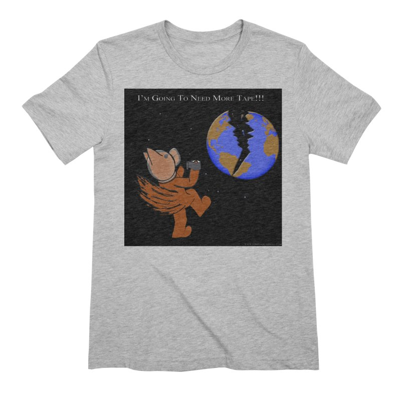 I'm Going To Need More Tape!!! Men's T-Shirt by Every Drop's An Idea's Artist Shop