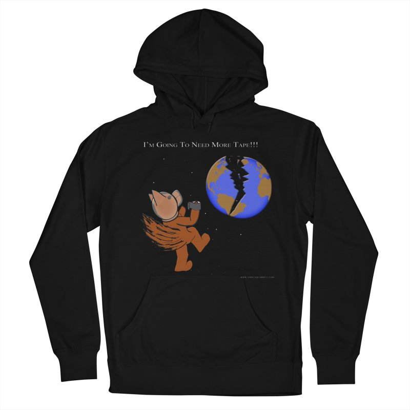I'm Going To Need More Tape!!! Women's Pullover Hoody by Every Drop's An Idea's Artist Shop
