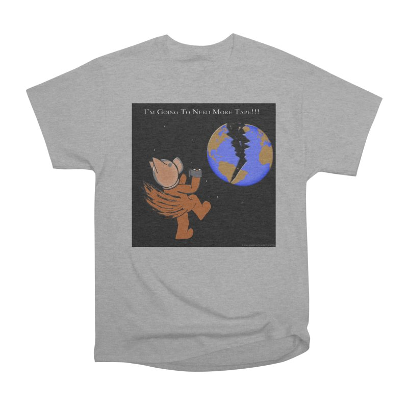 I'm Going To Need More Tape!!! Men's Heavyweight T-Shirt by Every Drop's An Idea's Artist Shop