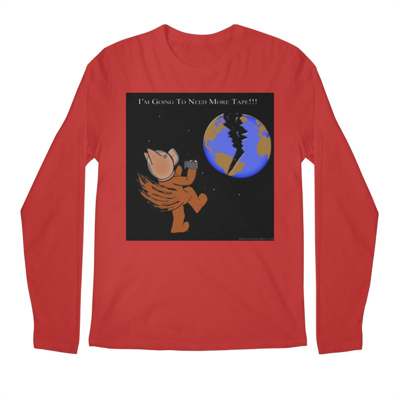 I'm Going To Need More Tape!!! Men's Longsleeve T-Shirt by Every Drop's An Idea's Artist Shop