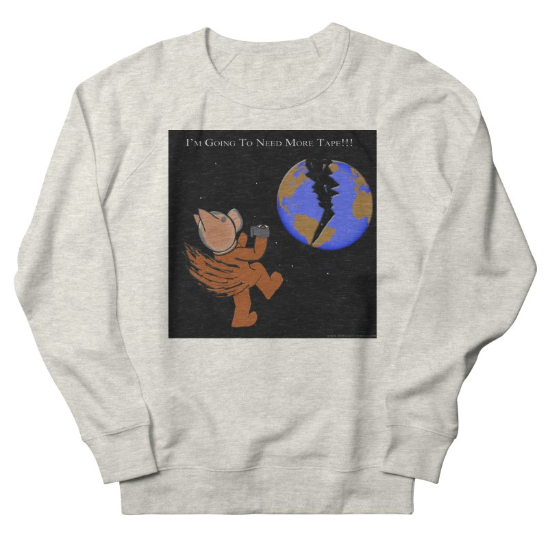I'm Going To Need More Tape!!! Women's Sweatshirt by Every Drop's An Idea's Artist Shop