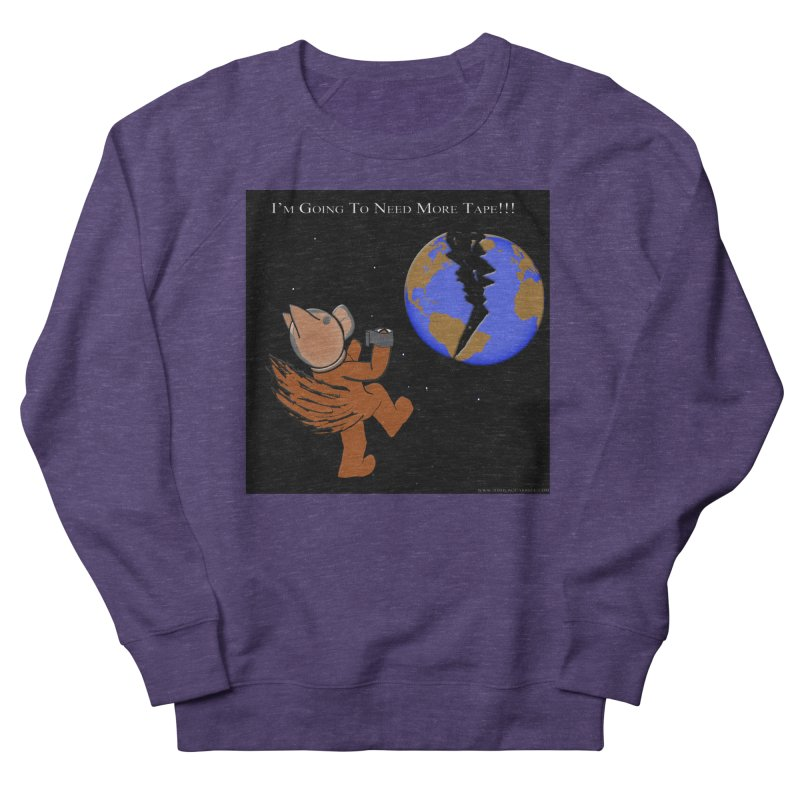 I'm Going To Need More Tape!!! Men's French Terry Sweatshirt by Every Drop's An Idea's Artist Shop