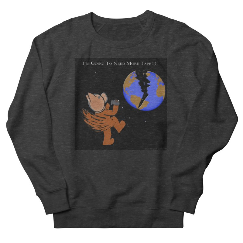 I'm Going To Need More Tape!!! Men's Sweatshirt by Every Drop's An Idea's Artist Shop