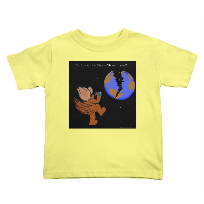 I'm Going To Need More Tape!!! Kids Toddler T-Shirt by Every Drop's An Idea's Artist Shop