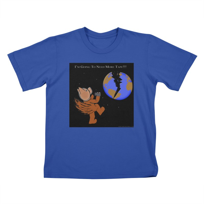 I'm Going To Need More Tape!!! Kids T-shirt by Every Drop's An Idea's Artist Shop